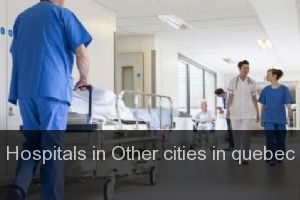 Hospitals in Other cities in quebec
