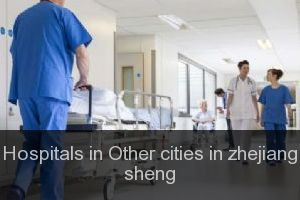 Hospitals in Other cities in zhejiang sheng