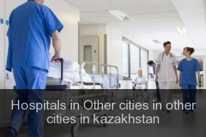 Hospitals in Other cities in other cities in kazakhstan