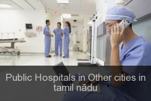 Public Hospitals in Other cities in tamil nādu