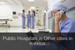 Public Hospitals in Other cities in méxico